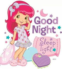 Shared by ♡Bloom Sツ☆. Find images and videos about good night, sweet dreams and strawberry shortcake on We Heart It - the app to get lost in what you love. Good Night Sister, Cute Good Night, Good Night Friends, Night Love, Good Night Sweet Dreams, Good Night Image, Good Night Quotes, Good Morning Good Night, Morning Pics
