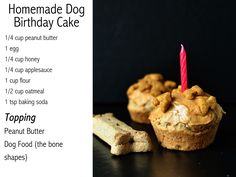 Dog homemade cupcakes or cake . Peanut butter, oatmeal, egg, applesauce, flour. Super easy.