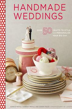 Into DIY? Read this review of Handmade Weddings: 50 Crafts to Style and Personalize Your Big Day.
