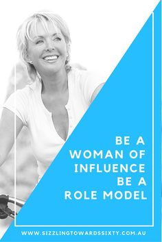 Be a Woman of Influence – Be a Role Model