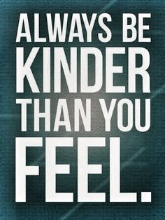 Always Be Kinder Than You Feel | Alzheimer's Reading Room