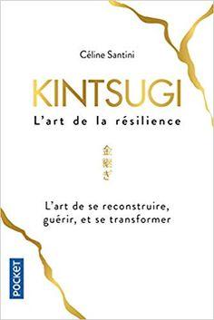 Kintsugi, l'art de la résilience: Amazon.fr: Céline Santini, Caroline Donadieu, Myriam Greff: Livres Kintsugi, Celine, Amazon Fr, Relaxation Techniques, Art Therapy, Learning, Reading, Livres