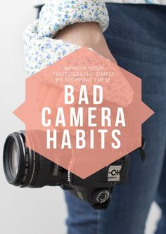 Your Photography by Stopping these Bad Camera Habits -Improve Your Photography by Stopping these Bad Camera Habits - Improve Photography, Dslr Photography Tips, Photography Lessons, Photography For Beginners, Photography Equipment, Photography Business, Photography Tutorials, Digital Photography, Amazing Photography