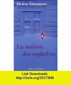 La maison des orphelins (9782844923424) Helen Dunmore , ISBN-10: 2844923429  , ISBN-13: 978-2844923424 ,  , tutorials , pdf , ebook , torrent , downloads , rapidshare , filesonic , hotfile , megaupload , fileserve