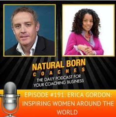 I'm excited that a client of mine, Erica Gordon, is launching her podcast today! She stops by Natural Born Coaches to tell more -> www.NaturalBornCoaches.com