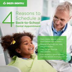 4 reasons to schedule a back-to-school dental appointment. Get the time and date most convenient for you, don't wait until July.
