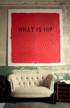 WHAT IS HIP.  Wall art by Spacebarn  www.etsy.com/shop/spacebarn