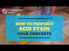 Step 2. How to Properly Apply Acid Stain to Your Concrete Floors - YouTube