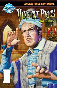 Vincent Price gallery #2: This special one shot featuring images of classic gothic horror icon Vincent Price. This book will include a wrap around cover by Vincent Price Presents artist L.J. Dopp as well as new images from the classic movies Price made famous. Vincent Price Presents has been featured in Fangoria, Comicmonsters.com & AMC.