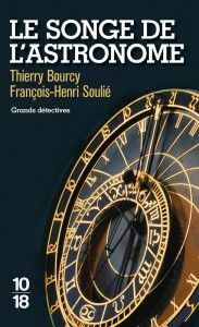 Le songe de l'astronome - Thierry BOURCY, François-Henri SOULIE