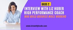 GGSS Interview With Liz Huber High Performance Coach - Who Build Business While Working Lack Of Focus, Coach Me, Busy At Work, Time Management, Ambition, Online Courses, Online Business, Career, Interview