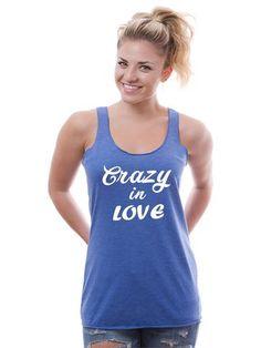 Crazy In Love Racerback Tank  #shirts #tshirts #tees #custom #slimfit #tanktops #fashion