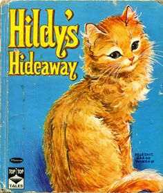 Hildy's Hideaway, 1961, story by Mabel Watts and illustrated by Florence Sarah Winship...Whitman Top-Top Tales