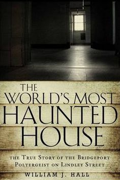 The Paperback of the The World's Most Haunted House: The True Story of The Bridgeport Poltergeist on Lindley Street by William J. Hall at Barnes & Best Books To Read, I Love Books, Good Books, My Books, Library Books, Retro Humor, True Crime Books, Horror Books, Thriller Books