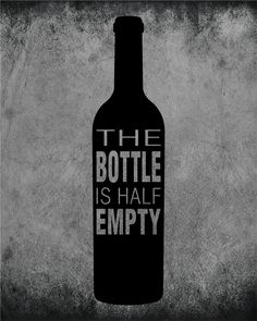 Original custom designed artwork of rustic wine bottle art, from your favorite well-known quotes. Playfully colorful illustrations create a special and affordable piece for you to cherish and enjoy. Decorate with artwork that is uniquely you. #quote #wallart #homedecor #winebottle #artwork #customdesign #humorous #witty #funny #sarcastic #winelovers #barart #wine #halffull #halfempty