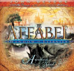 Affabel: Window of Eternity by John Bevere