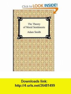 The Theory of Moral Sentiments (9781420938425) Adam Smith , ISBN-10: 1420938428  , ISBN-13: 978-1420938425 ,  , tutorials , pdf , ebook , torrent , downloads , rapidshare , filesonic , hotfile , megaupload , fileserve