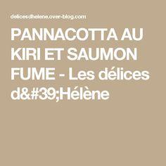 PANNACOTTA AU KIRI ET SAUMON FUME - Les délices d'Hélène