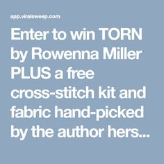Enter to win TORN by Rowenna Miller PLUS a free cross-stitch kit and fabric hand-picked by the author herself! Prize Giveaway, Enter To Win, Needful Things, Stitch Kit, Cross Stitch, Geek Stuff, Author, Fabric, Free