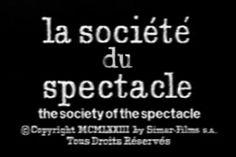 Volar Libremente - Cultura y Sociedad: La sociedad del espectáculo - Guy Debord (1973)