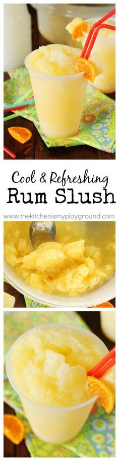 Rum Slush ~ With its refreshing citrus taste and super-cool slushiness, Rum Slush is perfect for sipping on those hot summer days. http://www.thekitchenismyplayground.com
