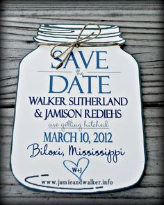 @Jaclyn Dorr  Thought of you when I saw this.... Mason Jar Save the Date (envelopes included). $2.00, via Etsy.