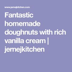Fantastic homemade doughnuts with rich vanilla cream | jernejkitchen
