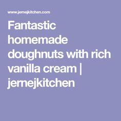 Fantastic homemade doughnuts with rich vanilla cream | jernejkitchen