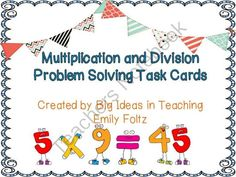Multiplication and Division Set of 12 Task Cards FREEBIE!! from Big Ideas in Teaching By Emily on TeachersNotebook.com -  (13 pages)  - Free multiplication and division problem solving task cards