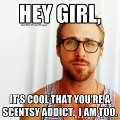 Awwww!! Ryan understands my #Scentsy addiction!  #addictedtoScentsy #HeyGirl http://facebook.com/cuberaiderlaurelcroft