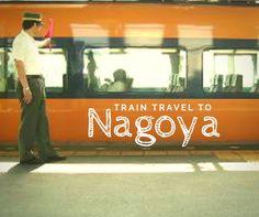 Train Travel to Nagoya
