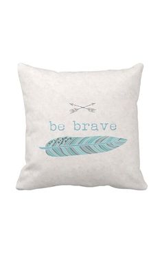 Pillow Cover Be Brave Feather and Arrows