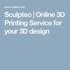 Sculpteo   Online 3D Printing Service for your 3D design