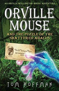 Orville Mouse and the Puzzle of the Shattered Abacus (Orville Wellington Mouse Book 2) by [Hoffman, Tom]