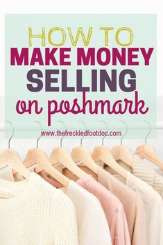 Tips for selling on Poshmark. How to Make Money Online Selling on Poshmark. Work from home selling your clothes, your kids clothes, and earn extra cash fast. - The Freckled Foot Doc Source by familypickers clothes Make Money From Home, Way To Make Money, Make Money Online, How To Make, Earn Extra Cash, Extra Money, Money Tips, Money Saving Tips, Planning Budget