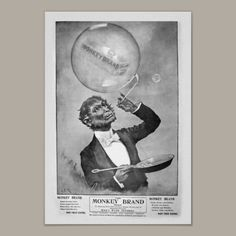 Vintage Advertising Poster - Monkey Soap  An unusual series of advertisements for Monkey Brand Soap that always involve a monkey dressed as a man or in a weird fashion. This monkey is blowing bubbles and holding a frying pan. These would make lovely framed vintage prints for your home. Many different prints in the set. Customizable paper type and size. Frame to suit or purchase as a poster.