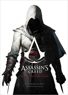 Assassin's Creed : The Complete Visual History (Hardcover) (Matthew Miller) The Assassin, Arte Assassins Creed, Assassin's Creed History, History Books, Lacoste, Panini Comics, Age Of Empires, French Revolution, Iconic Characters