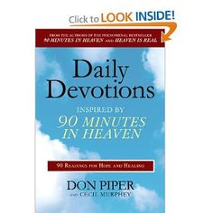 Daily Devotions Inspired by 90 Minutes in Heaven: 90 Readings for Hope and Healing, Author Cec Murphey