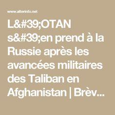 L'OTAN s'en prend à la Russie après les avancées militaires des Taliban en Afghanistan   Brèves   alterinfonet.org Agence de presse associative