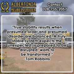 """""""True stability results when presumed order and presumed disorder are balanced. A truly stable system expects the unexpected, is prepared to be disrupted, waits to be transformed.""""-Tom Robbins #Sunday #quotes"""