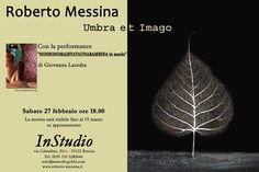 Umbra et Imago - Roberto Messina, Giovanna Lacedra 27 febbraio InStudio, Brescia