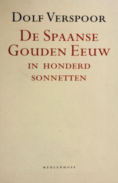 De Spaanse Gouden Eeuw in honderd sonnetten - Dolf Verspoor