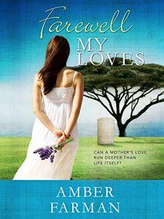 Farewell My Loves (Farewell Series Book 1) by Amber Farman