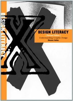 Design Literacy: Understanding Graphic Design by Steven Heller,http://www.amazon.com/dp/1581153562/ref=cm_sw_r_pi_dp_Td4hsb0NE9J1Z370