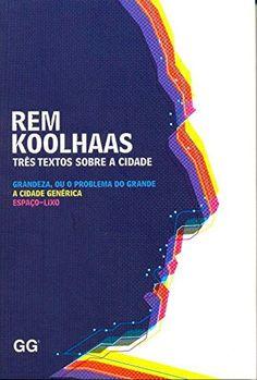 Três Textos Sobre a Cidade por Rem Koolhaas https://www.amazon.com.br/dp/8565985547/ref=cm_sw_r_pi_dp_x_GTw3zbPRRYA7Z