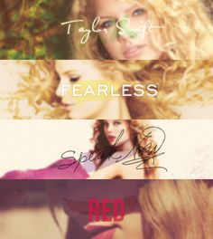 4 eras. Taylor Swift, FEARLESS, Speak Now, RED. A little over a month till Red! I'm SO excited!! :D