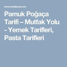 Pamuk Poğaça Tarifi – Mutfak Yolu - Yemek Tarifleri, Pasta Tarifleri