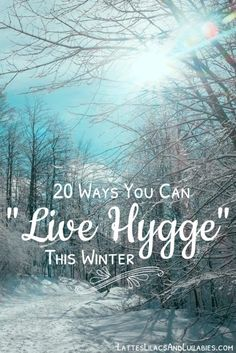 "Here's a list of 20 simple, easy ways to enjoy winter this year by embracing a peaceful Danish tradition called ""Living Hygge""."