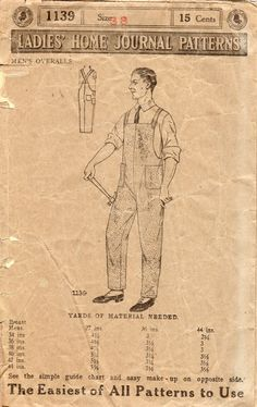 Sew Men Clothes Unsung Sewing Patterns: Ladies Home Journal 1139 - Men's Overalls Pattern Cutting, Pattern Making, Vintage Denim, Men's Vintage, Vintage Country, Home Sew, Make Your Own Clothes, Apron Dress, Men's Overalls
