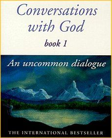 Conversations with God  Books 1-3 worth reading